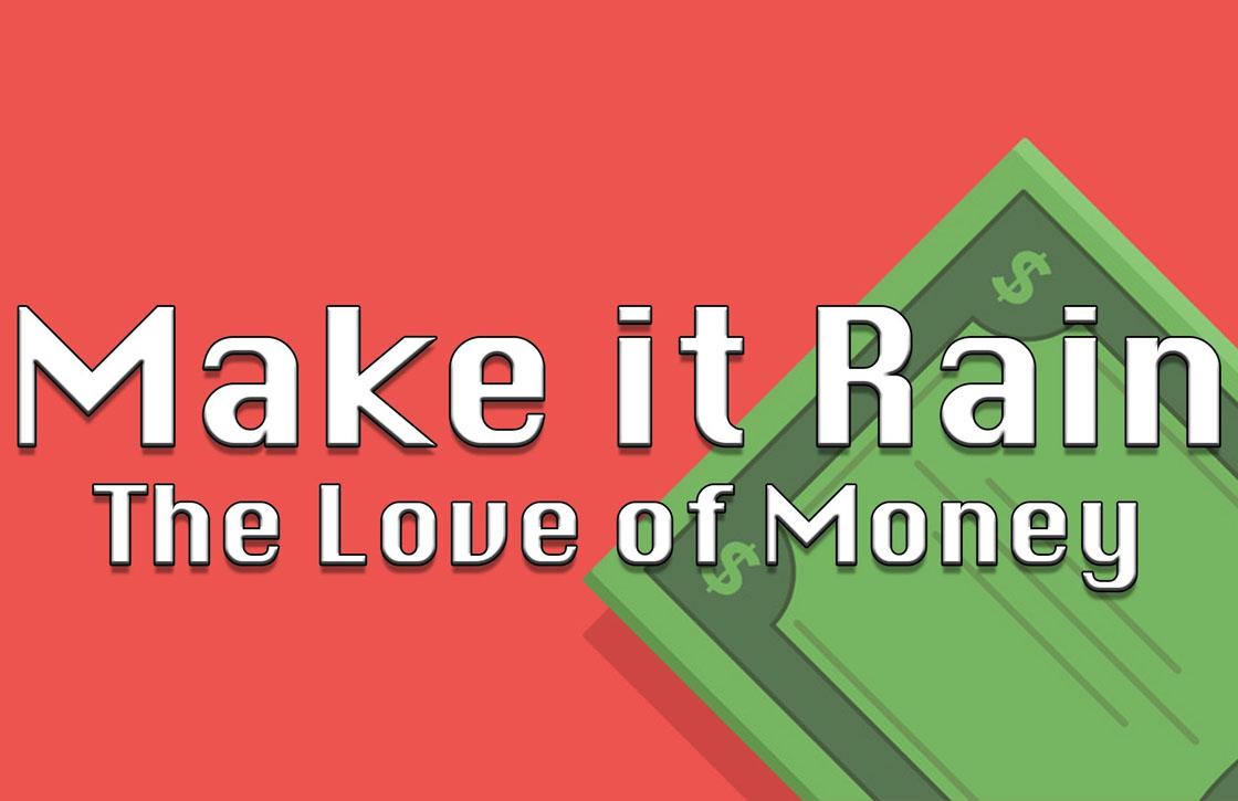 Het regent inkomsten bij de makers van Make It Rain