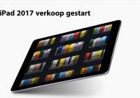 Apple start verkoop van iPad 2017 in Nederland, bekijk de beste prijzen hier
