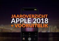 Eindejaarsvideo 2018: terugblik, vooruitblik en onze favoriete Apple-producten