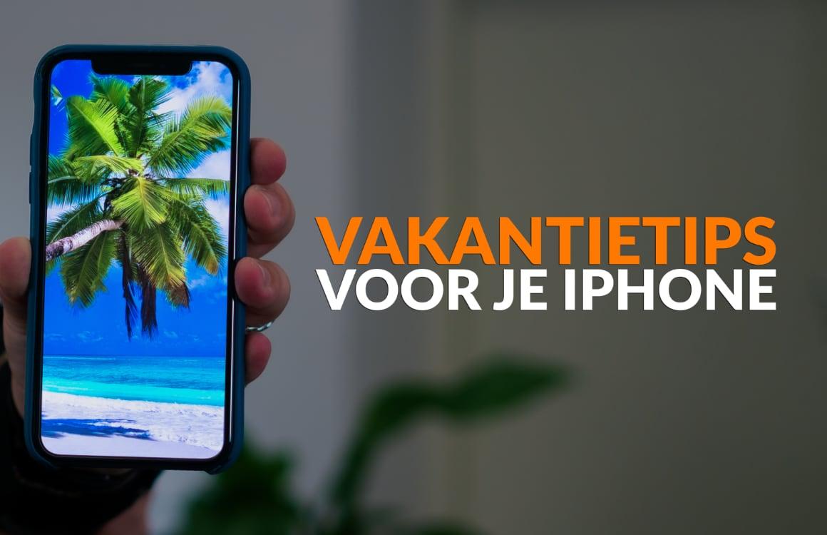 Gids: in 9 stappen je iPhone klaarstomen voor vakantie