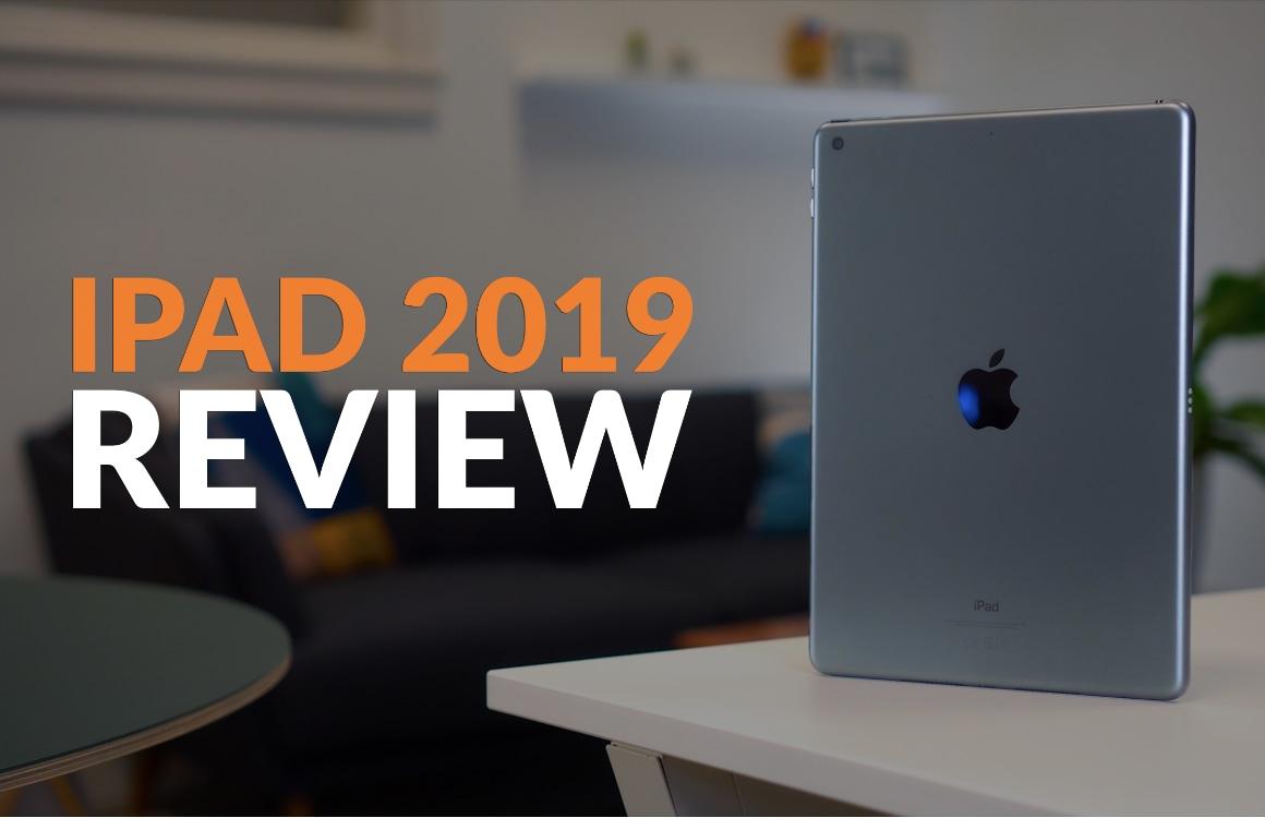iPad 2019 (video)review: prima instapmodel lijkt wel erg veel op zijn voorganger