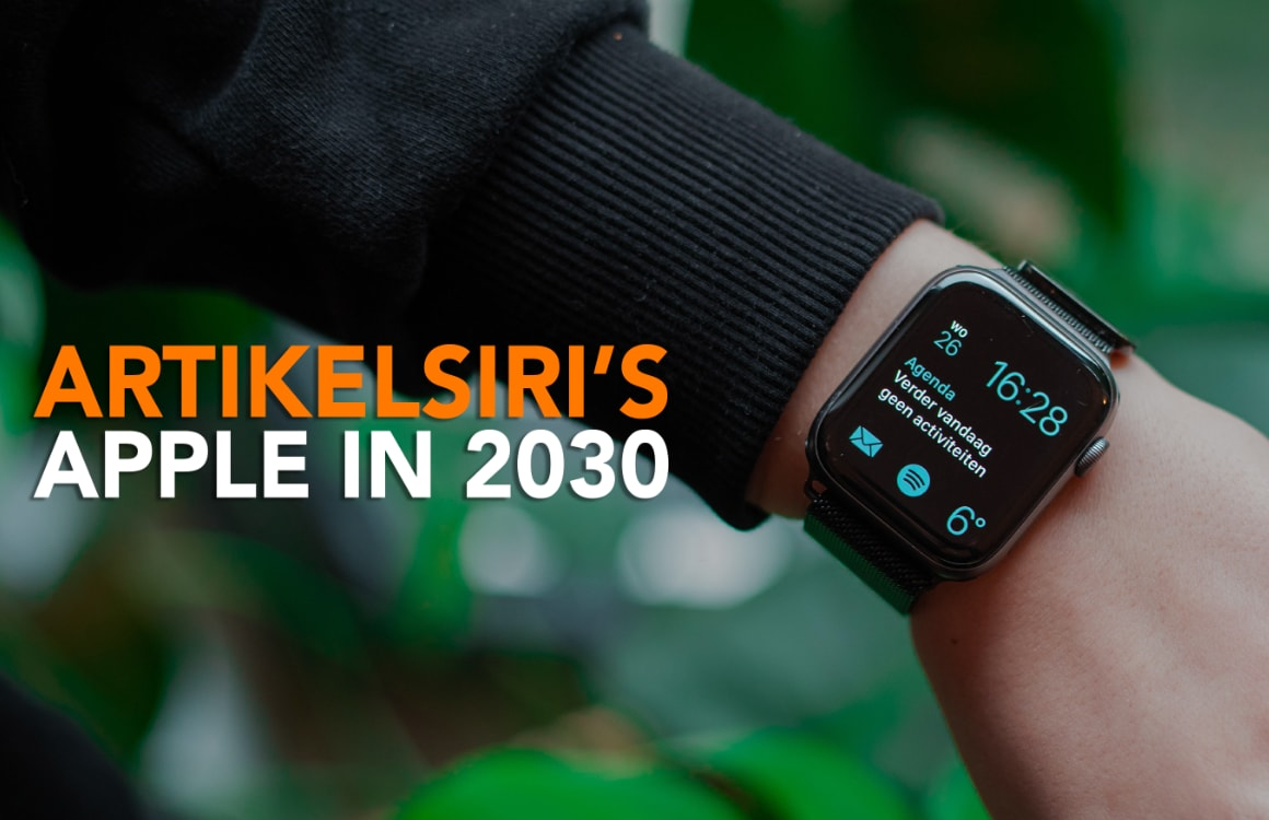 Apple in 2030: Dit verwachten wij van de Apple Watch over tien jaar