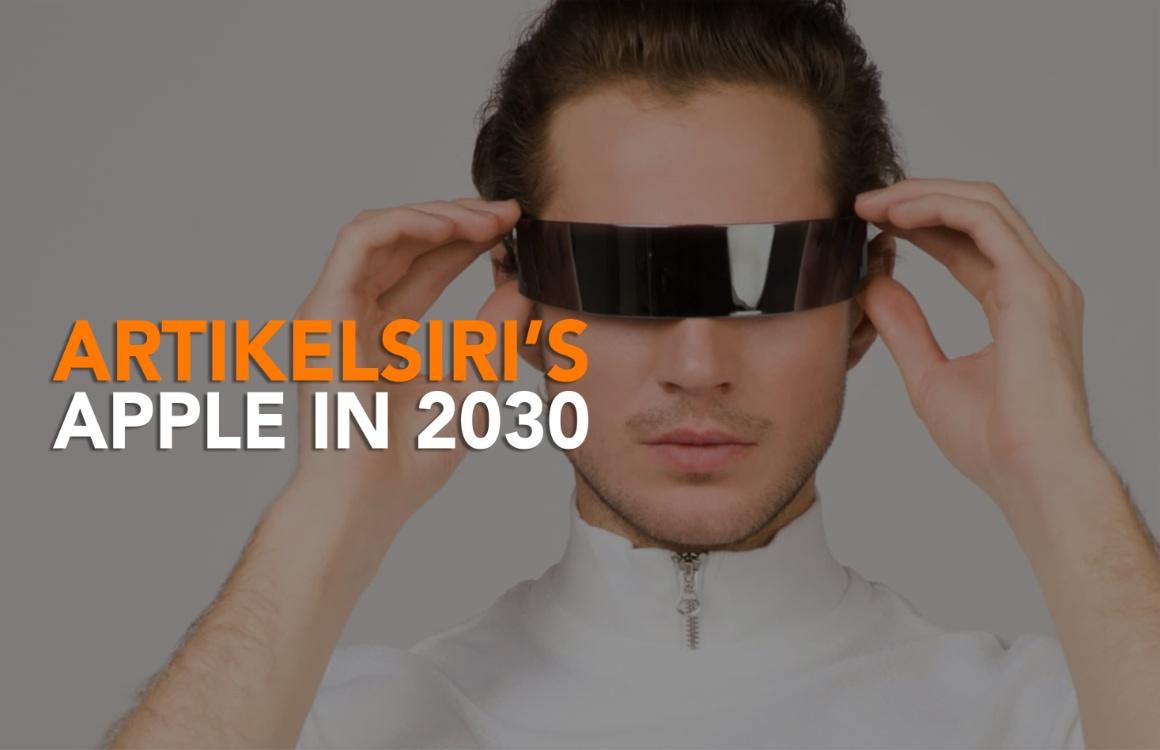 Apple in 2030: Dit verwachten wij van AR over tien jaar