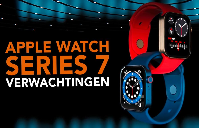 Video: 7 verwachtingen voor de Apple Watch Series 7